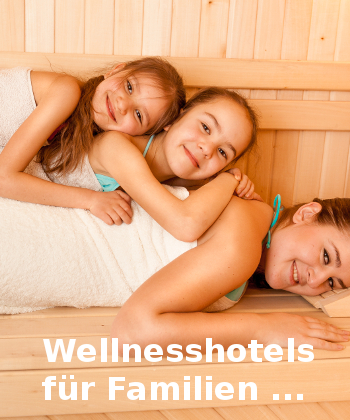 Familien-Wellnesshotels